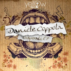DANIELE COPPOLA - Desperate EP