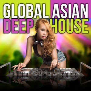 VARIOUS - Global Asian Deep House