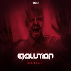 EVOLUTION - Maniac
