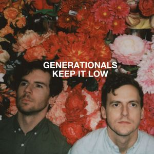 GENERATIONALS - Keep It Low
