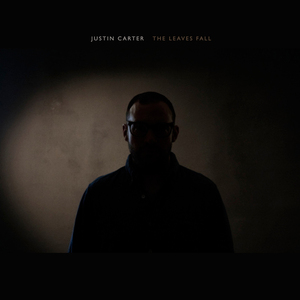 JUSTIN CARTER - The Leaves Fall
