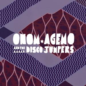 ONOM AGEMO & THE DISCO JUMPERS - Liquid Love