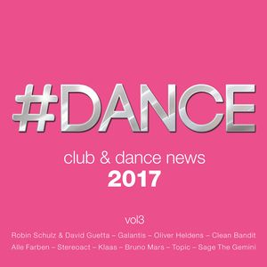 VARIOUS - #Dance 2017: Club & Dance News, Vol  3