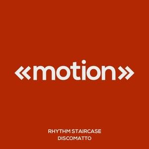 RHYTHM STAIRCASE - Discomatto