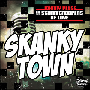 JOHNNYPLUSE & THE STORM TROOPERS OF LOVE - The Skanky Town EP