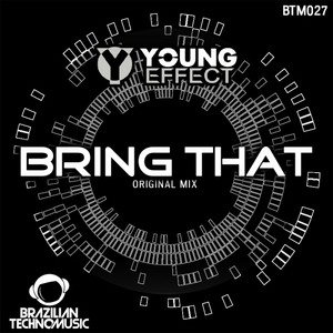 YOUNG EFFECT - Bring That