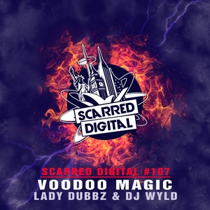 LADY DUBBZ & DJ WYLD - Voodoo Magic