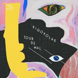 RIGOPOLAR - Tour De Mal