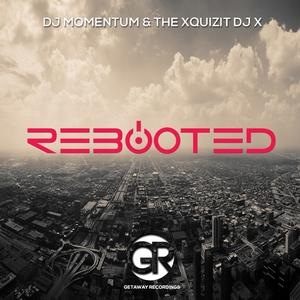 DJ MOMENTUM & XQUIZIT DJ X - Rebooted