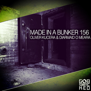 OLIVER KUCERA & DIARMAID O MEARA - Made In A Bunker EP
