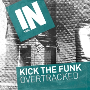 OVERTRACKED - Kick The Funk