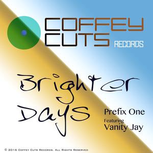 PREFIX ONE feat VANITY JAY - Brighter Days