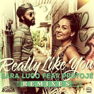 SARA LUGO & PROTOJE - Really Like You (Remixes)