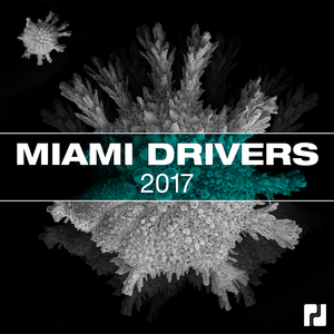 VARIOUS - Miami Drivers 2017 Compilation