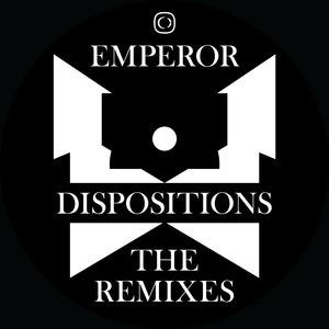 EMPEROR - Dispositions - The Remixes