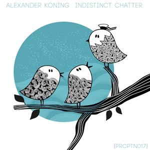 ALEXANDER KONING - Indistinct Chatter