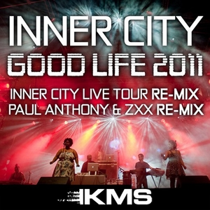 INNER CITY - Good Life 2011