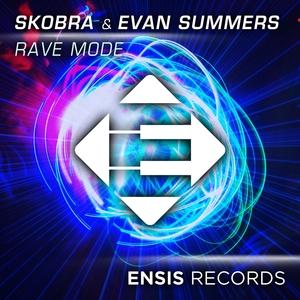 SKOBRA & EVAN SUMMERS - Rave Mode