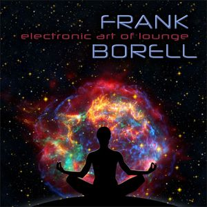 FRANK BORELL - Electronic Art Of Lounge