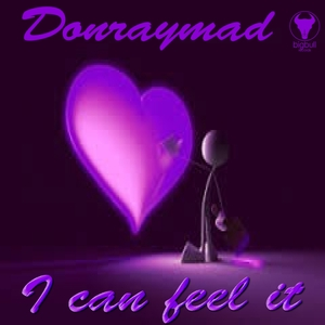 DON RAY MAD - I Can Feel It