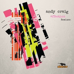 ANDY CRAIG - Affection (remixes)