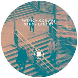 PATRICK CONWAY - Sandy Lane EP