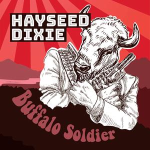 HAYSEED DIXIE - Buffalo Soldier