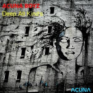 ACUNA BOYZ - Deep All Kind's