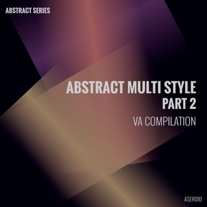 VARIOUS - Abstract Multi Style Part 2