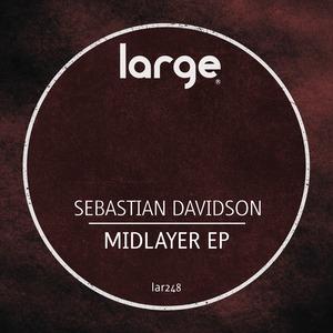 SEBASTIAN DAVIDSON - The Midlayer EP
