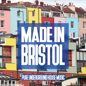 VARIOUS - Made In Bristol Vol 1: Pure Underground House Music