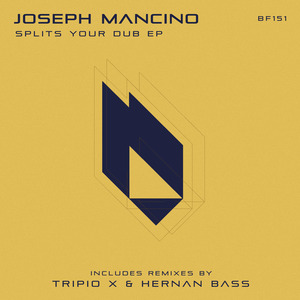 JOSEPH MANCINO - Splits Your Dub EP