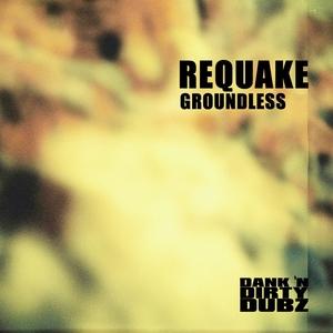 REQUAKE - Groundless