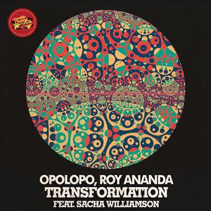 OPOLOPO/ROY ANANDA/SACHA WILLIAMSON - Transformation