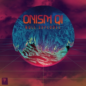 ONISM QI/MATTHEW CASSIDY/MB - Null Explodes EP