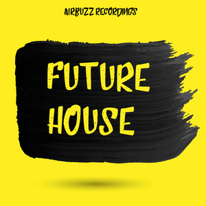 AIRBUZZ RECORDINGS - Future House (Sample Pack WAV/MIDI/Massive Presets)