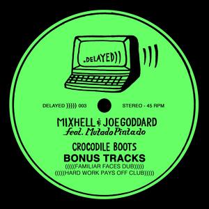 MIXHELL & JOE GODDARD feat MUTADO PINTADO - Crocodile Boots Bonus Tracks