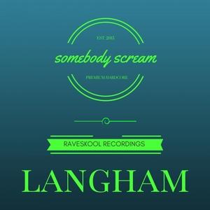 LANGHAM - Somebody Scream