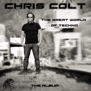 CHRIS COLT - The Great World Of Techno