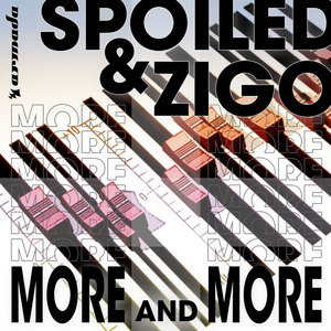 SPOILED & ZIGO - More And More