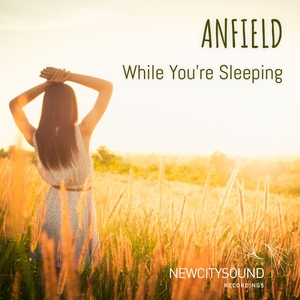 ANFIELD - While You're Sleeping