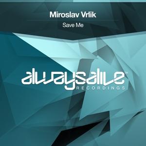 MIROSLAV VRLIK - Save Me