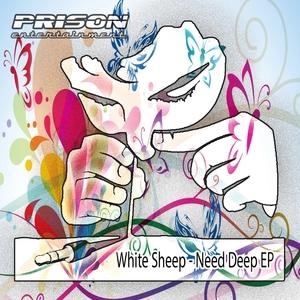 WHITE SHEEP - Need Deep EP