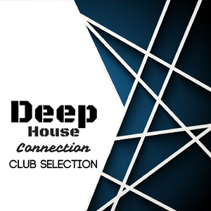 VARIOUS - Deep House Connection/Club Selection
