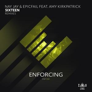 NAY JAY & EPICFAIL feat AMY KIRKPATRICK - Sixteen (Remixes)