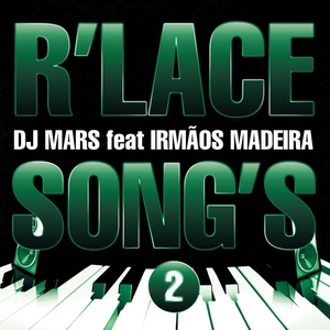 DJ M4RS feat IRMAOS MADEIRA - R'Lace Song's 2