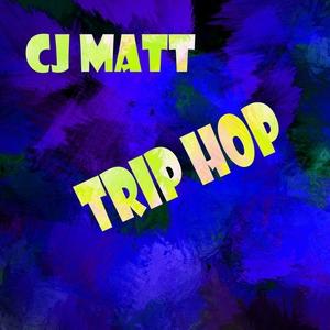 CJ MATT - Trip Hop