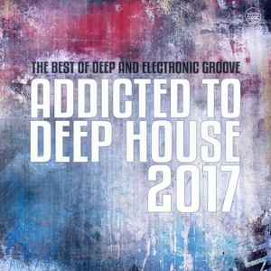 VARIOUS - Addicted To Deep House Vol 6 (The Best Of Deep And Electronic House Groove)