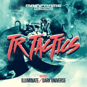 TR TACTICS - Illuminate/Dark Universe