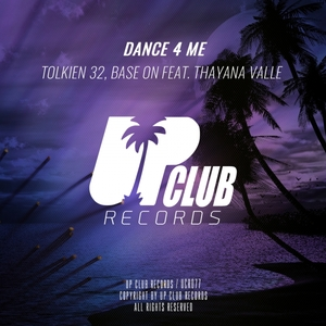 TOLKIEN 32/BASE ON feat THAYANA VALLE - Dance 4 Me